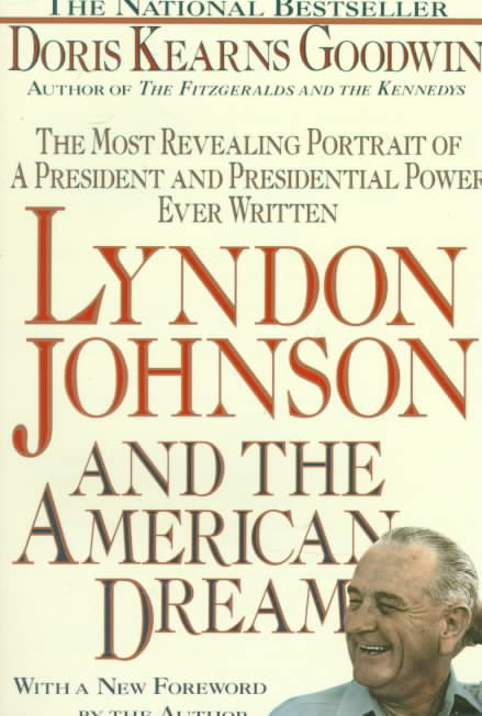 Lyndon Johnson and the American Dream By Goodwin, Doris Kearns